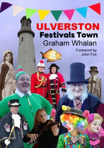 Ulverston Festivals Town book cover, by Graham Whaland, and foreword by John Fox.